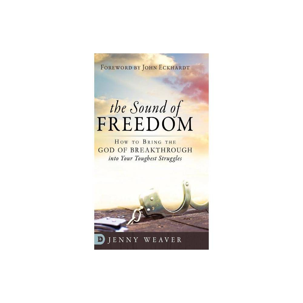The Sound Of Freedom By Jenny Weaver Hardcover