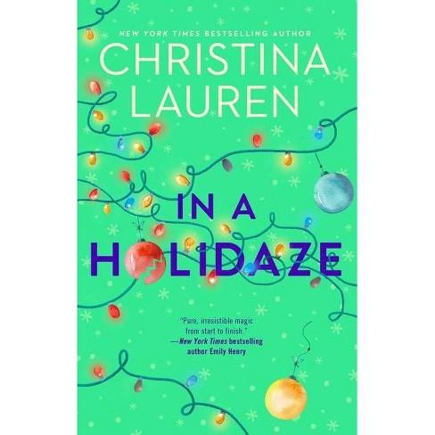 In a Holidaze - by  Christina Lauren (Paperback) - image 1 of 1