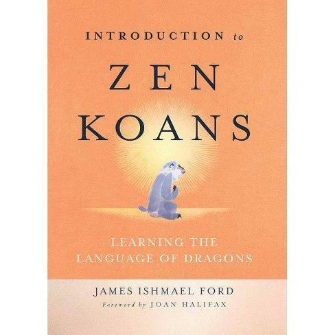 Introduction to Zen Koans - by  James Ishmael Ford (Paperback) - image 1 of 1