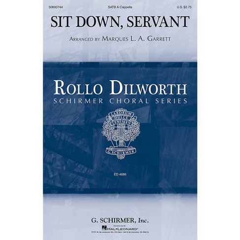 G. Schirmer Sit Down, Servant (Rollo Dilworth Choral Series) SATB composed by Marques L.A. Garrett - image 1 of 1
