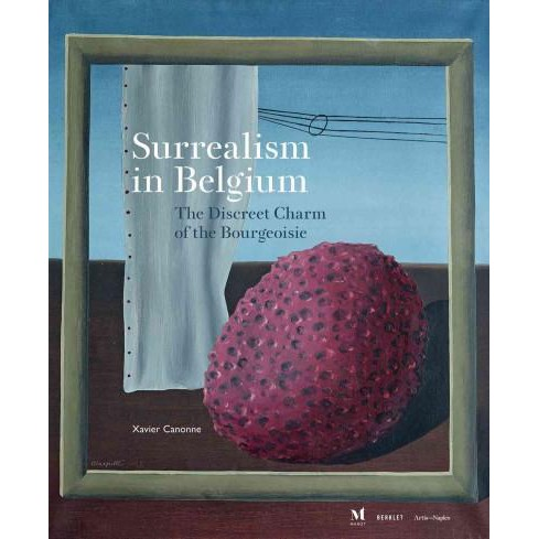 Surrealism in Belgium : The Discreet Charm of the Bourgeoisie (Hardcover) (Xavier Canonne) - image 1 of 1