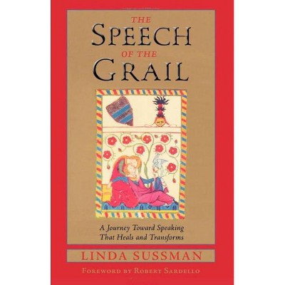 The Speech of the Grail - (Studies in Imagination) by  Linda Sussman (Paperback)