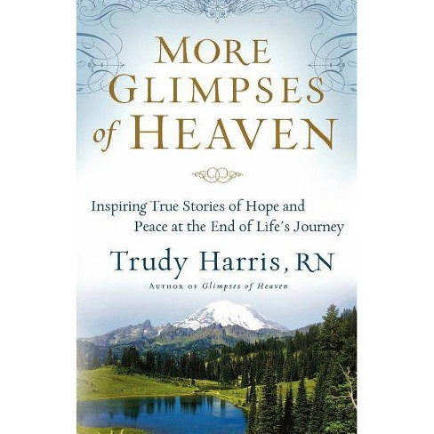 More Glimpses of Heaven - by  Trudy Rn Harris (Paperback) - image 1 of 1