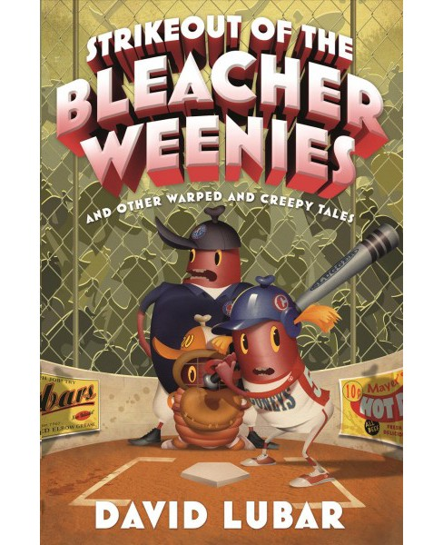 Strikeout of the Bleacher Weenies And Other Warped and Creepy Tales (Reprint) (Paperback) (David Lubar) - image 1 of 1