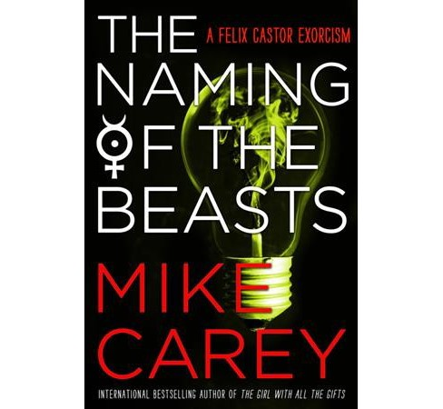 Naming of the Beasts -  (Felix Castor) by Mike Carey (Paperback) - image 1 of 1