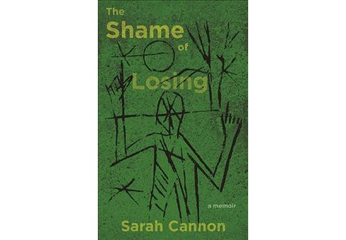 Shame of Losing -  by Sarah Cannon (Paperback) - image 1 of 1