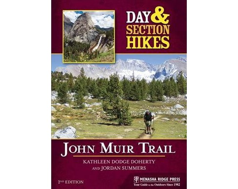 Day & Section Hikes John Muir Trail (Paperback) (Kathleen Dodge Doherty & Jordan Summers) - image 1 of 1