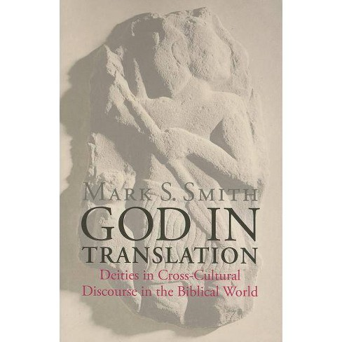 God in Translation - by  Mark S Smith (Paperback) - image 1 of 1