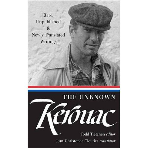 The Unknown Kerouac (Loa #283) - (Library of America (Hardcover)) by  Jack Kerouac (Hardcover) - image 1 of 1