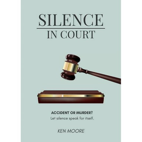 Silence In Court - by  Ken Moore (Paperback) - image 1 of 1