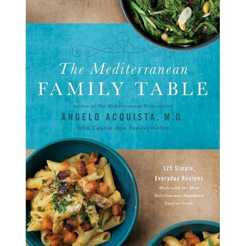 The Mediterranean Family Table - by  Angelo Acquista & Laurie Anne Vandermolen (Hardcover) - image 1 of 1