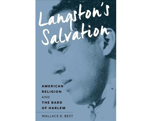 Langston's Salvation : American Religion and the Bard of Harlem (Hardcover) (Wallace D. Best) - image 1 of 1