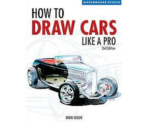 How to Draw Cars Like a Pro (Paperback) (Thom Taylor & Lisa Hallett) - image 1 of 1