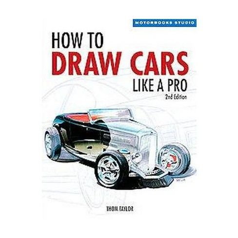 how to draw cars like a pro paperback thom taylor lisa hallett
