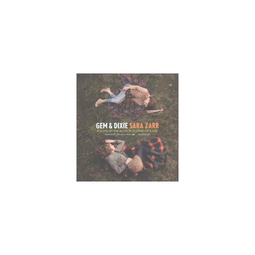 Gem & Dixie (Unabridged) (CD/Spoken Word) (Sara Zarr)