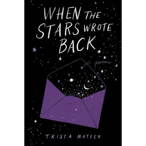 When the Stars Wrote Back - by Trista Mateer (Hardcover) - image 1 of 1
