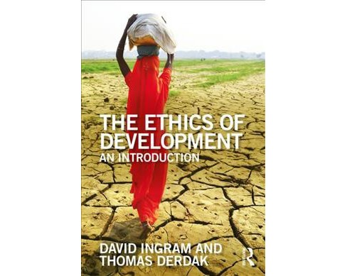 Ethics of Development : An Introduction -  by David Ingram & Thomas J. Derdak (Paperback) - image 1 of 1