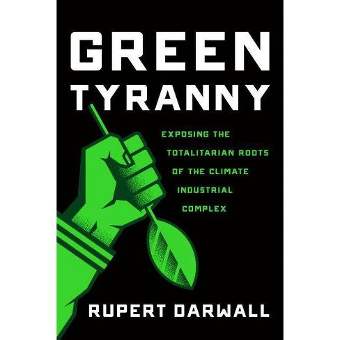 Green Tyranny - by  Rupert Darwall (Hardcover) - image 1 of 1
