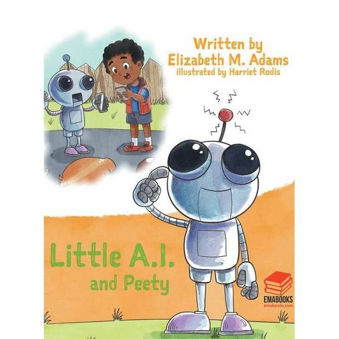 Little A.I. and Peety - by  Elizabeth M Adams (Hardcover) - image 1 of 1