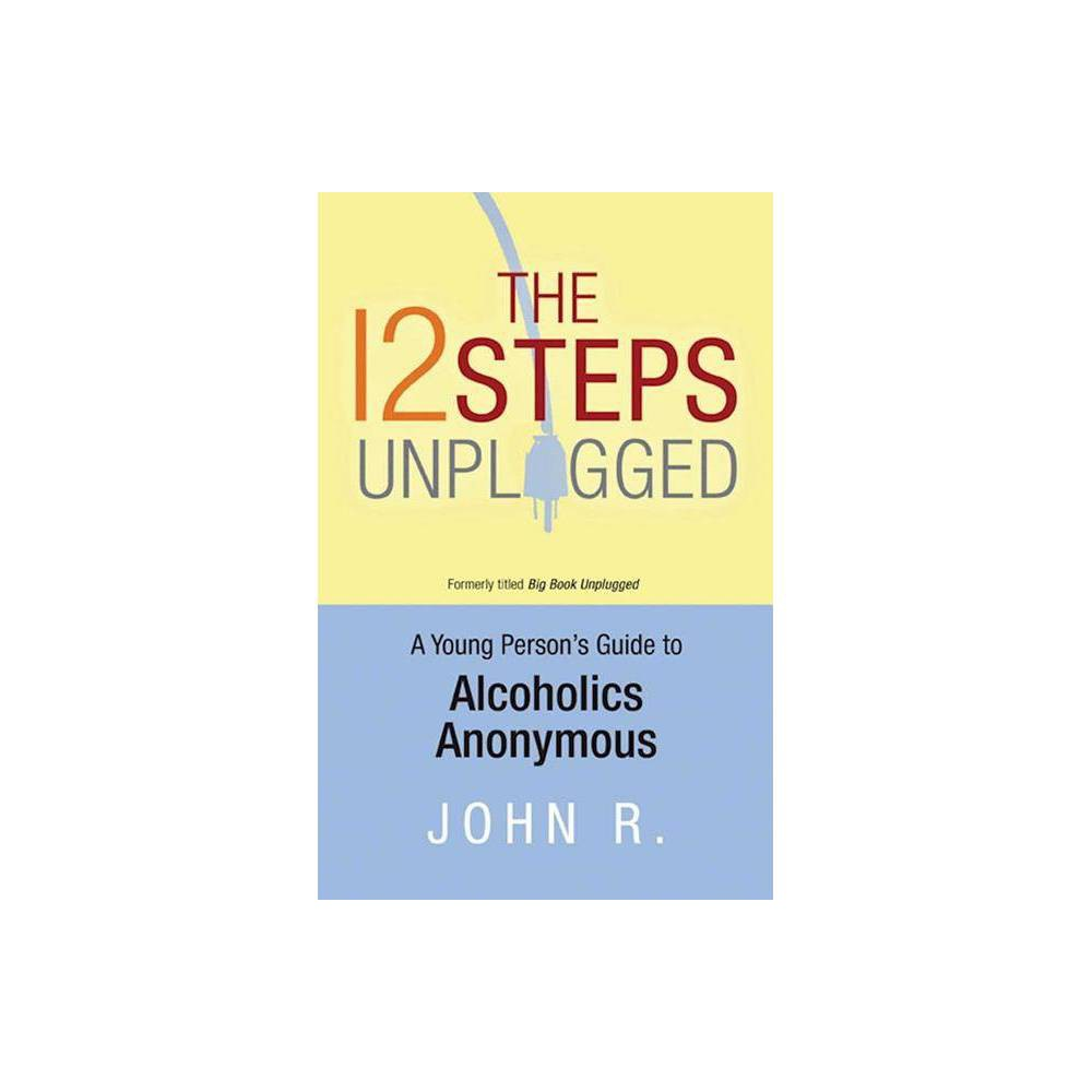 The 12 Steps Unplugged By Anonymous Paperback