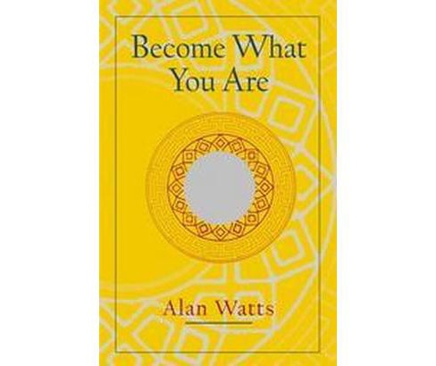 Become What You Are (Expanded) (Paperback) (Alan Watts) - image 1 of 1
