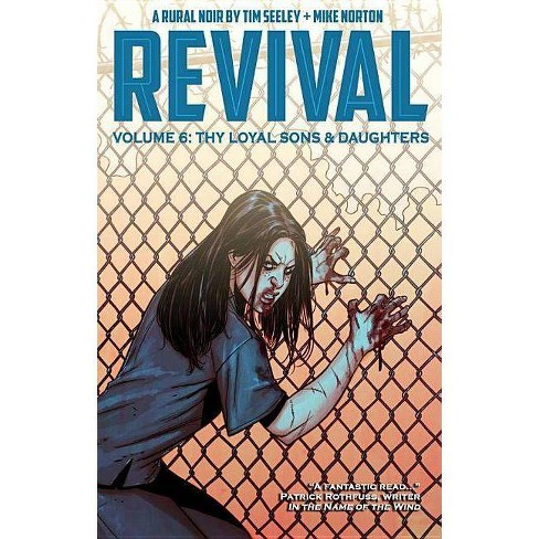 Revival Volume 6: Thy Loyal Sons & Daughters - (Revival Tp) by  Tim Seeley (Paperback) - image 1 of 1