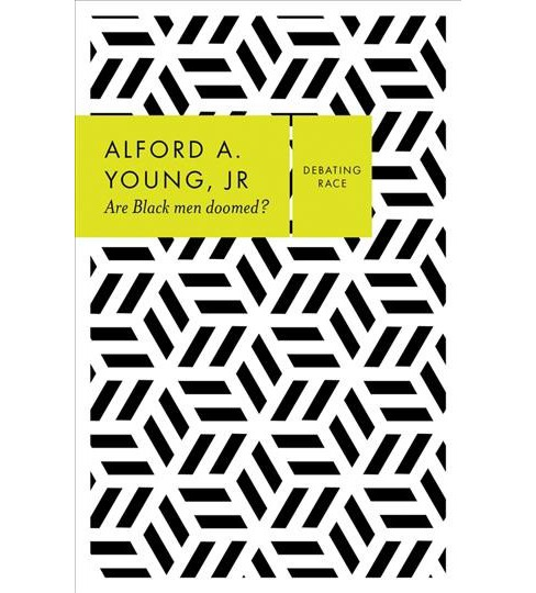 Are Black Men Doomed? -  (Debating Race) by Jr. Alford A. Young (Hardcover) - image 1 of 1