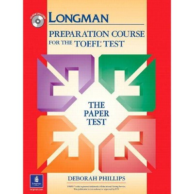TOEFL Paper Prep Course W/CD; Without Answer Key - by  Deborah Phillips (Mixed Media Product)