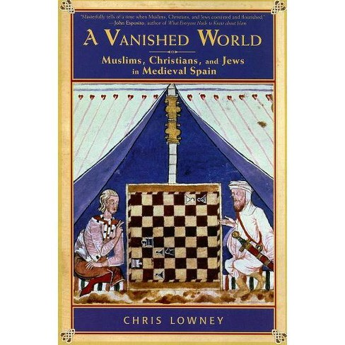 A Vanished World - by  Chris Lowney (Paperback) - image 1 of 1