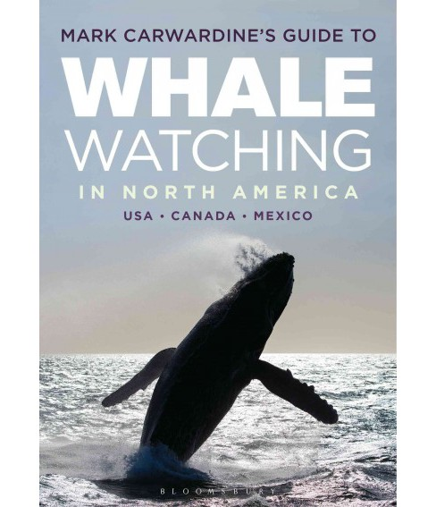 Mark Carwardine's Guide to Whale Watching in North America : United States, Canada, & Mexico - Where to - image 1 of 1