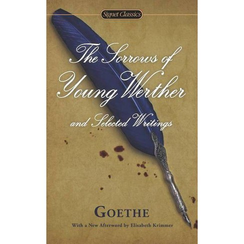 The Sorrows of Young Werther and Selected Writings - (Signet Classics) (Paperback) - image 1 of 1