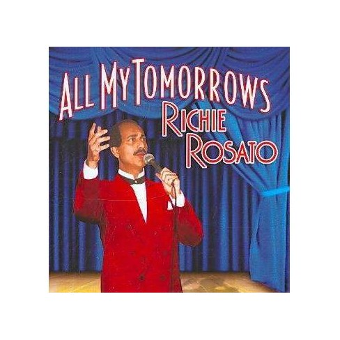 Richie Rosato - All My Tomorrows (CD) - image 1 of 1