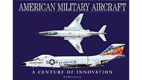 American Military Aircraft : A Century of Innovation (Hardcover) - image 1 of 1