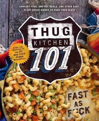 Thug Kitchen 101 (Hardcover)(Matt Holloway)