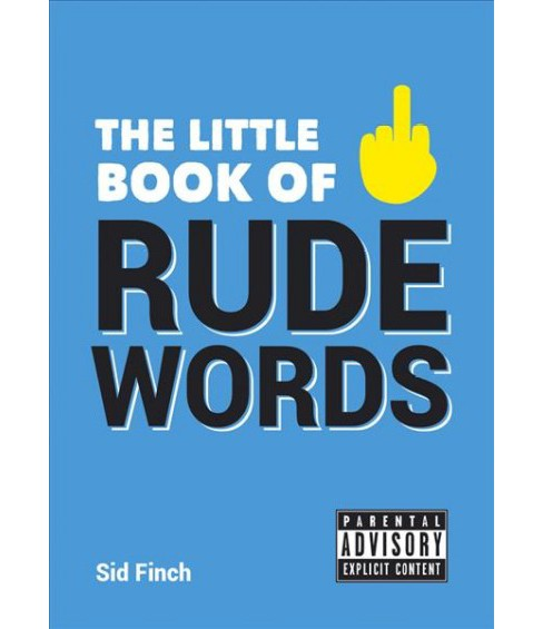 Little Book of Rude Words (Paperback) (Sid Finch) - image 1 of 1
