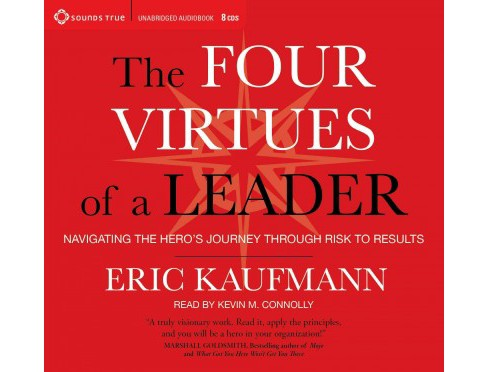 Four Virtues of a Leader : Navigating the Hero's Journey Through Risk to Results (Vol 8) (CD/Spoken - image 1 of 1