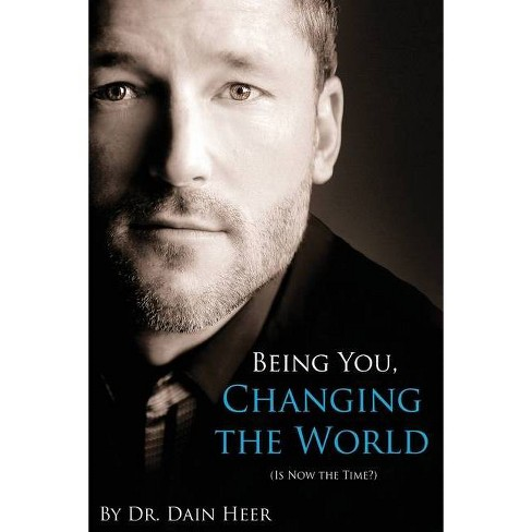 Being You, Changing the World - 2 Edition by  Dain Heer (Paperback) - image 1 of 1
