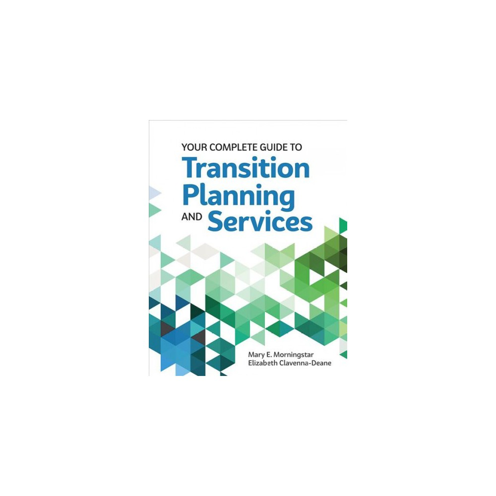 Your Complete Guide to Transition Planning and Services (Paperback) (Ph.D. Mary E. Morningstar & Ph.D.