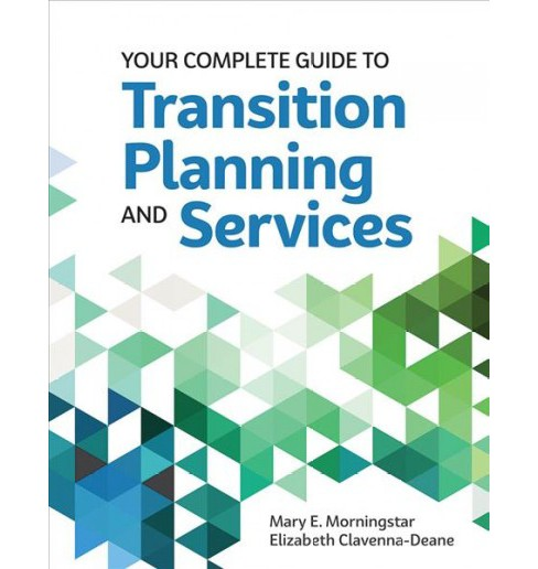 Your Complete Guide to Transition Planning and Services (Paperback) (Ph.D. Mary E. Morningstar & Ph.D. - image 1 of 1