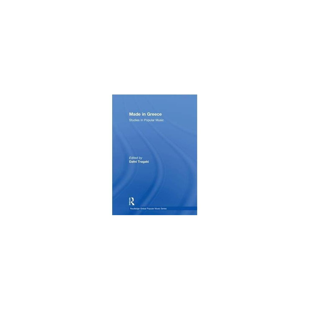 Made in Greece : Studies in Popular Music - (Hardcover)