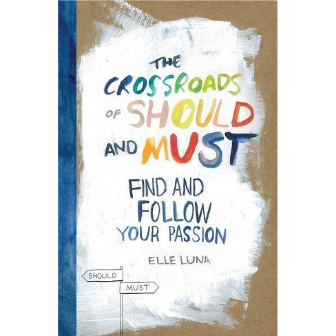 The Crossroads of Should and Must - by  Elle Luna (Hardcover) - image 1 of 1