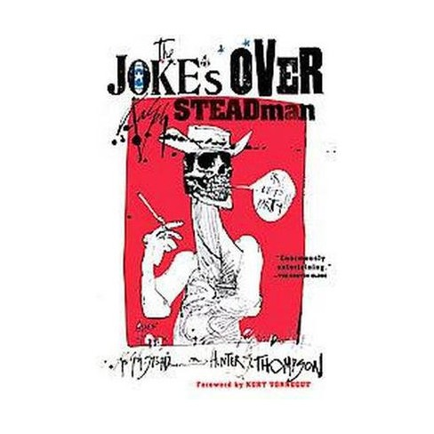The Joke's Over - by  Ralph Steadman (Paperback) - image 1 of 1