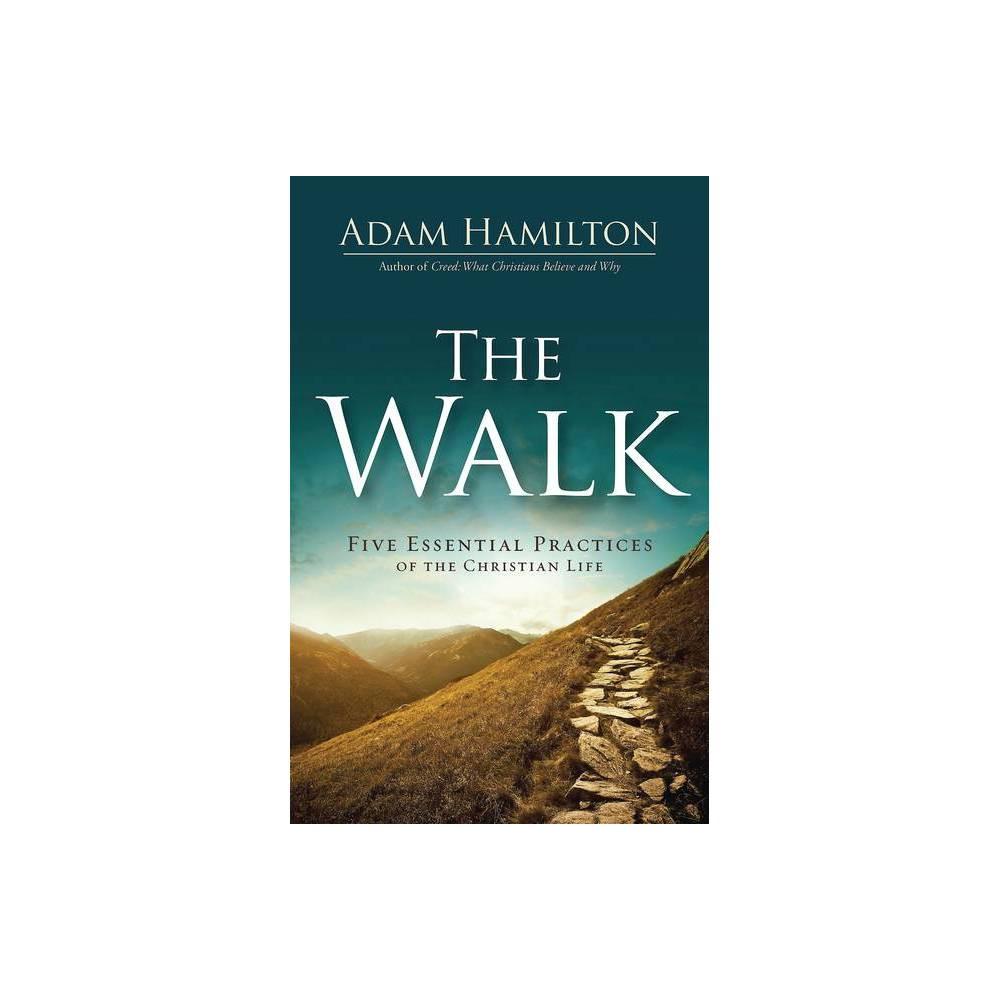 The Walk By Adam Hamilton Hardcover
