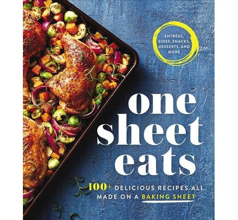One Sheet Eats : 100+ Delicious Recipes All Made on a Baking Sheet - image 1 of 1