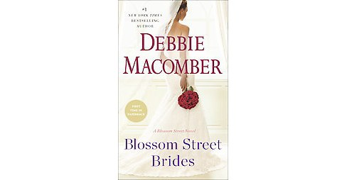 Blossom Street Brides ( Blossom Street) (Paperback) by Debbie Macomber - image 1 of 1