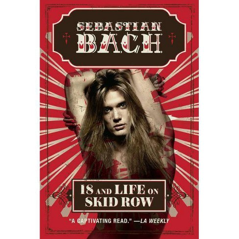 18 and Life on Skid Row - by  Sebastian Bach (Paperback) - image 1 of 1