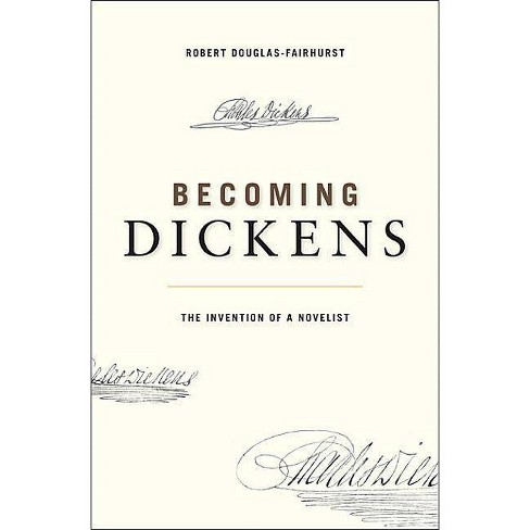 Becoming Dickens - by  Robert Douglas-Fairhurst (Paperback) - image 1 of 1