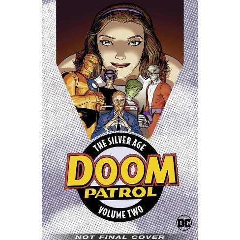 Doom Patrol: The Silver Age Vol. 2 - by  Arnold Drake (Paperback) - image 1 of 1