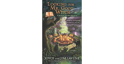 Looking for Mr. Good Witch : A Retired Witches Mystery (Paperback) (Joyce Lavene & Jim Lavene) - image 1 of 1