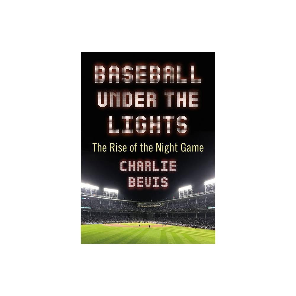 Baseball Under The Lights By Charlie Bevis Paperback